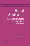 All of Statistics: A Concice Course in Statistical Inference (Wasserman)!